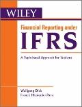 Financial Reporting under IFRS: An Accounting Perspective (Wiley Regulatory Reporting)