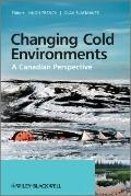 Changing Cold Environments : A Canadian Perspective