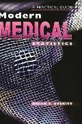 Modern Medical Statistics - A Practical Guide