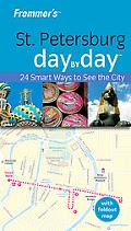 Frommer's St Petersburg Day by Day (Frommer's Day by Day - Pocket)