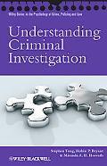 Understanding Criminal Investigation (Wiley Series in Psychology of Crime, Policing and Law)