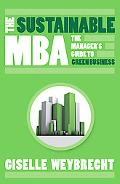 The Sustainable MBA: The Managers Guide to Green Business