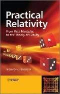 Practical Relativity : From First Principles to the Theory of Gravity