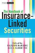 The Handbook of Insurance-Linked Securities (The Wiley Finance Series)