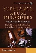 Substance Abuse Disorders : Evidence and Experience