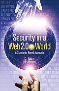 Security in a Web 2. 0+ World: A Standards Based Approach
