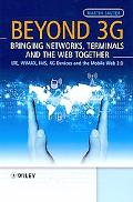 Beyond 3G - Bringing Networks, Terminals and The Web Together: LTE, WiMAX, IMS, 4G Terminals...