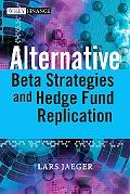 Hedge Fund Replication and Alternative Beta Strategies