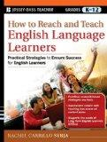 How to Reach and Teach English Language Learners (J-B Ed: Reach and Teach)