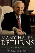 Many Happy Returns : The Story of Henry Bloch, America's Tax Man
