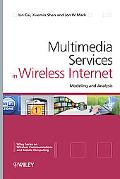 Multimedia Services in Wireless Internet: Modeling and Analysis (Wireless Communications and...