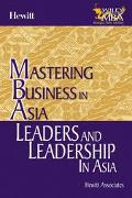 Mastering Business In Asia Leaders And Leadership In Asia