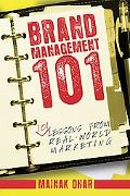 Brand Management 101 101 Lessons from Real World Marketing