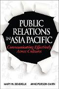 Public Relations in Asia Pacific: Communicating Effectively Across Cultures