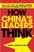 How China's Leaders Think: The Inside Story of China's Reform and What This Means for the Fu...