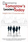 Developing Tomorrow's Leaders Today : Insights from Corporate India