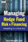 Managing Hedge Fund Risk and Financing: Adapting to a New Era (Wiley Finance)