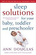 Sleep Solutions for Your Baby, Toddler And Preschooler The Ultimate No-worry Approach for Ea...