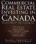 Commercial Real Estate Investing in Canada The Complete Reference for Real Estate Professionals