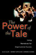 Power of the Tale Using Narratives for Organizational Success