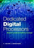 Dedicated Digital Processors Methods in Hardware/Software Co-Design