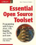 Essential Open Source Toolset Programming with Eclipse, JUnit, CVS, Bugzilla, Ant, Tcl/Tk an...