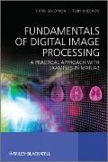 Fundamentals of Digital Image Processing A Practical Approach Using Matlab