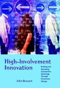High Involvement Innovation Building and Sustaining Competitive Advantage Through Continuous...