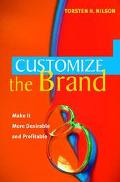 Customize the Brand Make It More Desirable-And Profitable