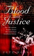 Blood and Justice The Seventeenth-Century Doctor Who Made Blood Transfusion History
