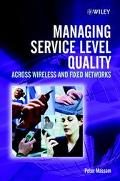 Managing Service Level Quality Across Wireless and Fixed Networks