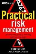 Practical Risk Management An Executive Guide to Avoiding Surprises and Losses