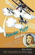 Powder Puff Derby Petticoat Pilots and Flying Flappers