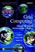 Grid Computing: Making the Global Infrastructure a Reality (Wiley Series on Communications N...
