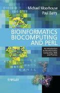 Bioinformatics, Biocomputing and Perl An Introduction to Bioinformatics Computing Skills and...
