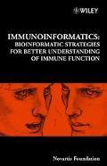Immunoinformatics Bioinformatic Strategies for Better Understanding of Immune Function