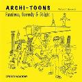 Archi-Toons Funniness, Comedy & Delight
