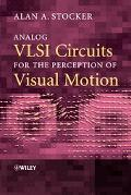 Analog VLSI Circuits for the Perception of Visual Motion