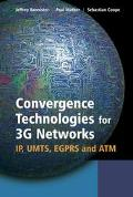 Convergence Technologies for 3G Networks Ip, Umts, Egprs and Atm