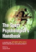 Sport Psychologist's Handbook A Guide for Sport-Specific Performance Enhancement