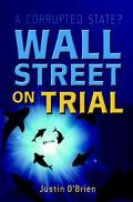 Wall Street on Trial A Corrupted State?