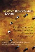 Beyond Reasonable Doubt Reasoning Processes in Obsessive-Compulsive Disorder and Related Dis...