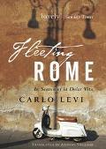 Fleeting Rome In Search of La Dolce Vita