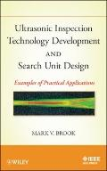 Ultrasonic Inspection Technology Development and Search Unit Design Examples of Practical Ap...