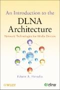 Introduction to the DLNA Architecture : Network Technologies for Media Devices