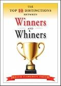 Top 10 Distinctions Between Winners and Whiners