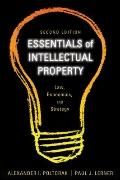 Essentials of Intellectual Property : Law, Economics, and Strategy