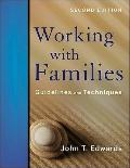 Working with Families : Guidelines and Techniques