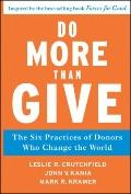 Do More Than Give : The Six Practices of Donors Who Change the World