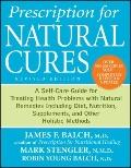 Prescription for Natural Cures : A Self-Care Guide for Treating Health Problems with Natural...